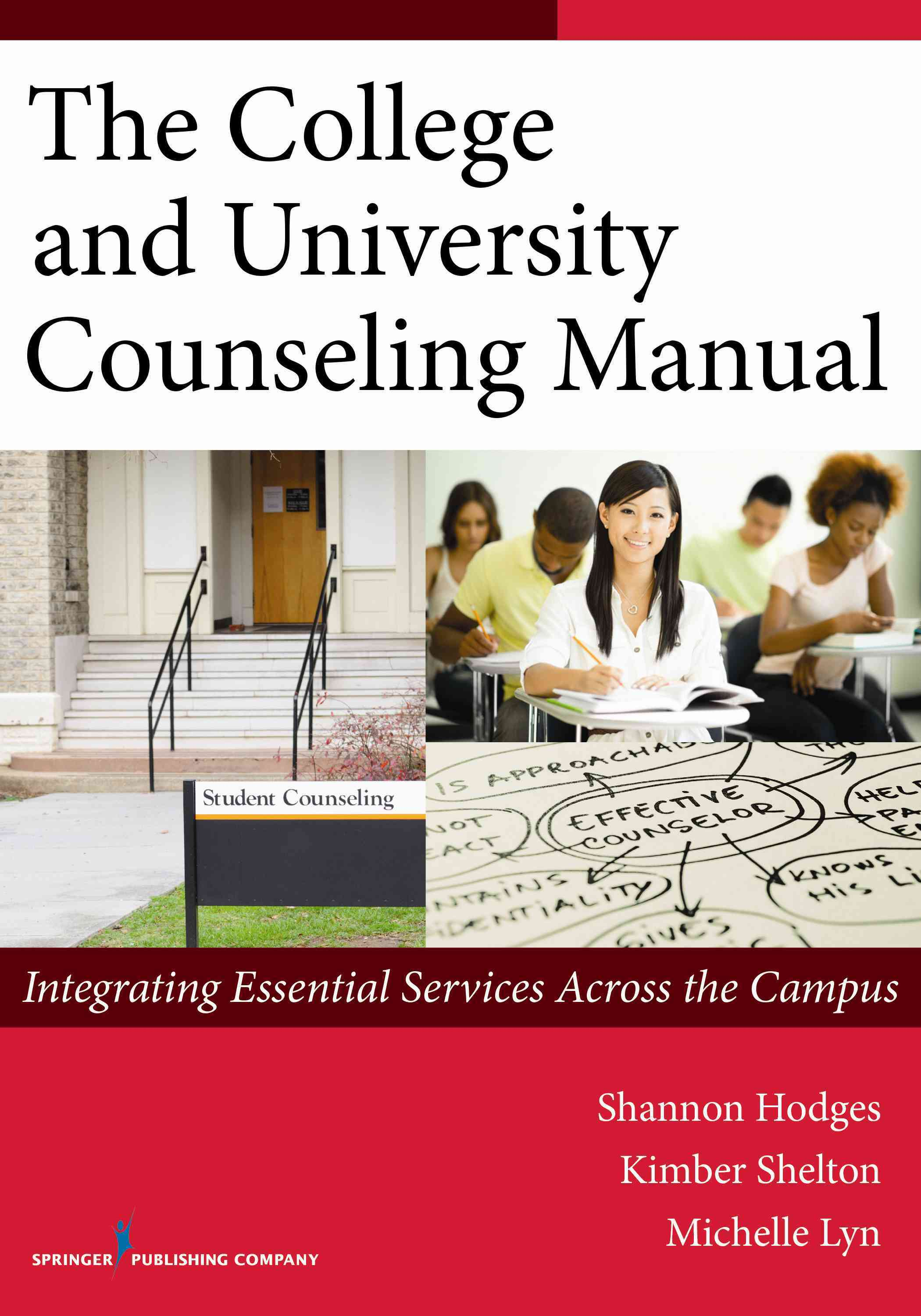 The College and University Counseling Manual By Hodges, Shannon/ Shelton, Kimber/ Lyn, Michelle
